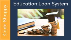 Education Loan Management - Dotnet C# Projects - Code Shoppy