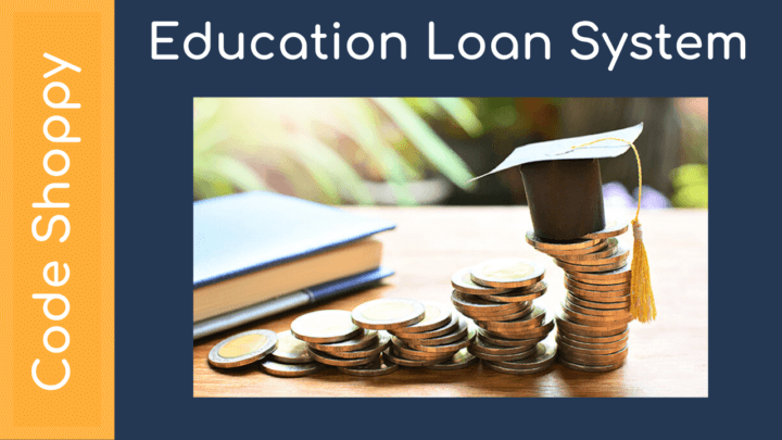 Education Loan Management - Dotnet C# Projects - Code Shoppy